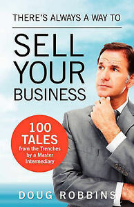 There-039-s-Always-a-Way-to-Sell-Your-Business-100-Tales-from-the-Trenches-by-a