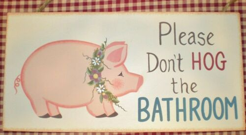 Country Rustic Sign Don/'t Hog The Bathroom Primitive