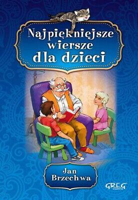 Najpiękniejsze Wiersze Dla Dzieci Tw Greg Jan Brzechwa 9788375174595 Ebay
