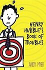 Henry Hubble's Book of Troubles by Andy Myer (Hardback, 2015)