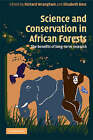 Science and Conservation in African Forests: The Benefits of Longterm Research by Cambridge University Press (Paperback, 2008)