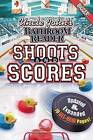 Uncle John's Bathroom Reader Shoots and Scores by Advantage Publishers Group (Paperback / softback, 2011)