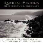 Sarreal Visions: Reflections & Journeys by Jennifer Tehani Sarreal (Paperback / softback, 2010)