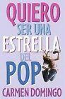 Quiero Ser Una Estrella Del Pop / I Want to Be a Pop Star 9788484414438 Soriano