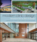Modern Clinic Design: Strategies for an Era of Change by John Wiley & Sons Inc (Hardback, 2015)