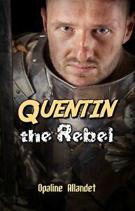 Quentin-the-Rebel-by-Opaline-Allandet