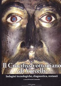 Il-Crocifisso-ottoniano-di-Vercelli-Indagini-tecnologiche-diagnostica-restaur