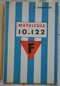 Matricule 10.122 Par Rossignot Déporté résistant Buchenwald  Dora - Dédicace TBE