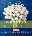 Emily Post's Wedding Etiquette von Anna Post und Lizzie Post (2014, Gebundene Ausgabe)
