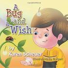 A Bug and a Wish by Karen Scheuer (Paperback / softback, 2014)