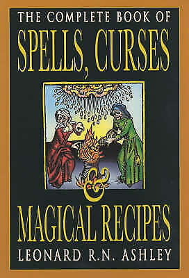 Ashley, Leonard R. N., Complete Book of Spells, Curses and Magical Recipes, Very