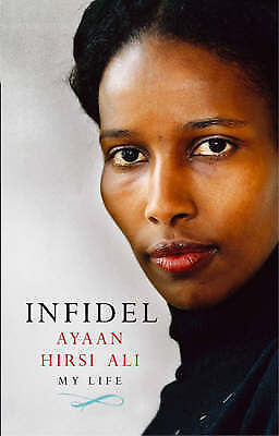 Infidel: My Life by Ayaan Hirsi Ali (Large Paperback, 2007) Like new, free post