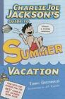 Charlie Joe Jackson's Guide to Summer Vacation by Tommy Greenwald (Hardback, 2014)