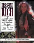 Dressing Rich a Guide to Classic Chic for Women With More Taste Than Money