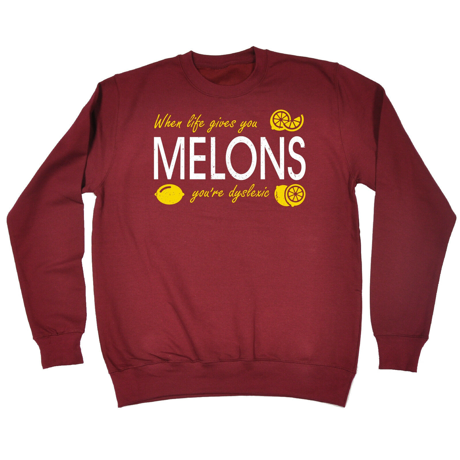 When Life Gives You Melons SWEATSHIRT birthday gift fashion geek nerd funny