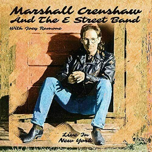 Marshall Crenshaw & The E Street Band - Live in New York (2017) 3CD Box Set NEW