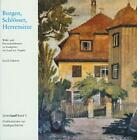 Burgen, Schlösser, Herrensitze von Ewald Glückert (2006, Gebundene Ausgabe)