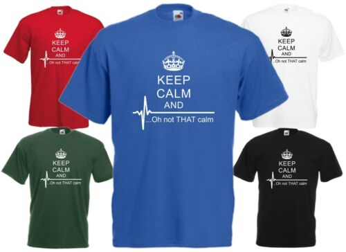 Keep Calm And Oh Not That Funny T Shirt Comedy Tee Gift Top Xmas Heart Flat Line