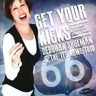 Get Your Kicks: The Music & Lyrics of Bobby Troup by The Ted Howe Trio/Deborah Shulman (CD, 2013, Summit Records)