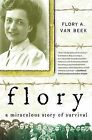 Flory: A Miraculous Story of Survival by Flory A Van Beek (Hardback, 2008)