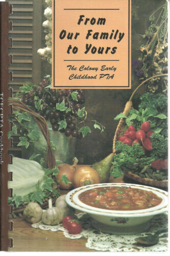 THE COLONY TX 2001 FROM OUR FAMILY TO YOURS COOK BOOK EARLY CHILDHOOD PTA