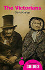 The Victorians: A Beginner's Guide by David Gange (Paperback, 2016)