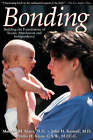 Bonding: Building the Foundations of Secure Attachment and Independence by Phyllis H. Klaus, John H. Kennell, Marshall H. Klaus (Paperback, 1996)