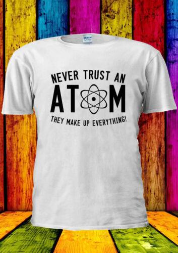 Ne jamais faire confiance Atom drôle Tumblr Swag T-shirt Gilet Débardeur Hommes Femmes Unisexe 1954