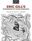 Eric Gill's Masterpieces of Wood Engraving: Over 250 Illustrations by Eric Gill (Paperback, 2013)