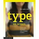 Type on Screen: A Critical Guide for Designers, Writters, Developers, and Students by Maryland Institute (Paperback, 2014)