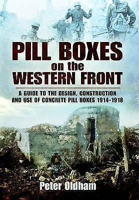 1 of 1 - PILL BOXES ON THE WESTERN FRONT: A Guide to the Design, Construction-ExLibrary