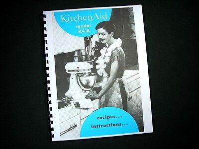 Kitchenaid Model K4 B Mixer Instructions Manual Amp Recipes