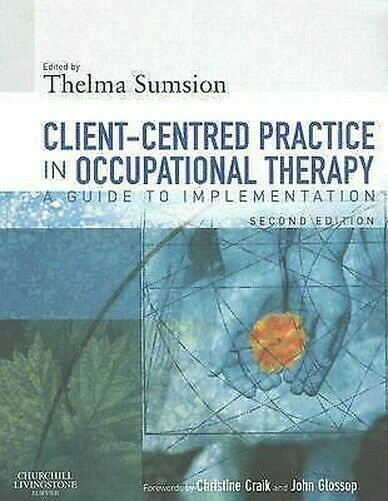 Client-Centered Praxis in Occupational Therapie: A Guide To Implementation
