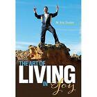 The Art of Living in Joy by M Eric Donlan (Hardback, 2014)