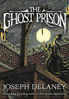 The Ghost Prison by Joseph Delaney (Paperback, 2015)