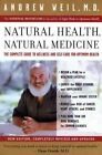 Natural Health, Natural Medicine: The Complete Guide to Wellness and Self-care for Optimum Health by Andrew T. Weil (Paperback, 2004)