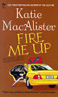 Fire Me Up: An Aisling Grey, Guardian, Novel by Katie MacAlister (Paperback, 2007)
