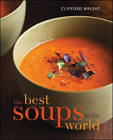 The Best Soups in the World by Clifford A. Wright (Paperback, 2009)