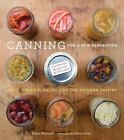 Canning for a New Generation : Bold, Fresh Flavors for the Modern Pantry by Liana Krissoff (2010, Paperback)