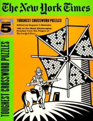 New York Times Toughest Crossword Puzzles by Eugene T. Maleska