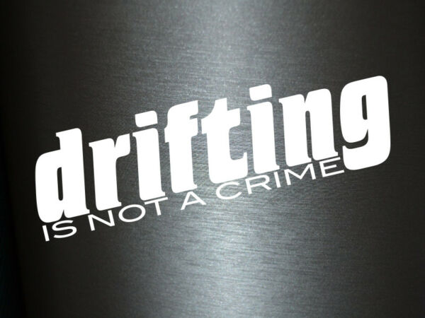 1 X Plott Aufkleber Drifting Is Not A Crime Sticker Autoaufkleber Fun Gag Xl Ideaal Cadeau Voor Alle Gelegenheden