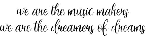 We Are The Music Makers vinyl decal sticker quote willy wonka charlie