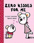Zero Kisses for Me by Manuela Monari (Hardback, 2010)