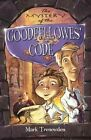 The Mystery of the Goodfellowes' Code by Mark Trenowden (Paperback / softback, 2013)