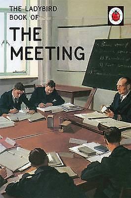 1 of 1 - The Ladybird Book of the Meeting (Ladybirds for Grown-Ups), Morris, Joel, Hazele