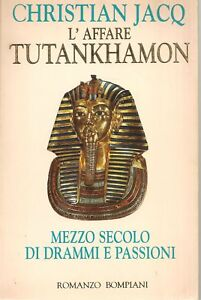L-039-AFFARE-TUTANKHAMON-MEZZOSECOLO-DI-DRAMMI-E-PASSIONI-CHRISTIAN-JACQ