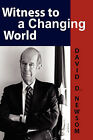 Witness to a Changing World by David D Newsom (Paperback, 2008)