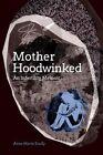 Motherhoodwinked: An Infertility Memoir by Anne-Marie Scully (Paperback / softback, 2014)