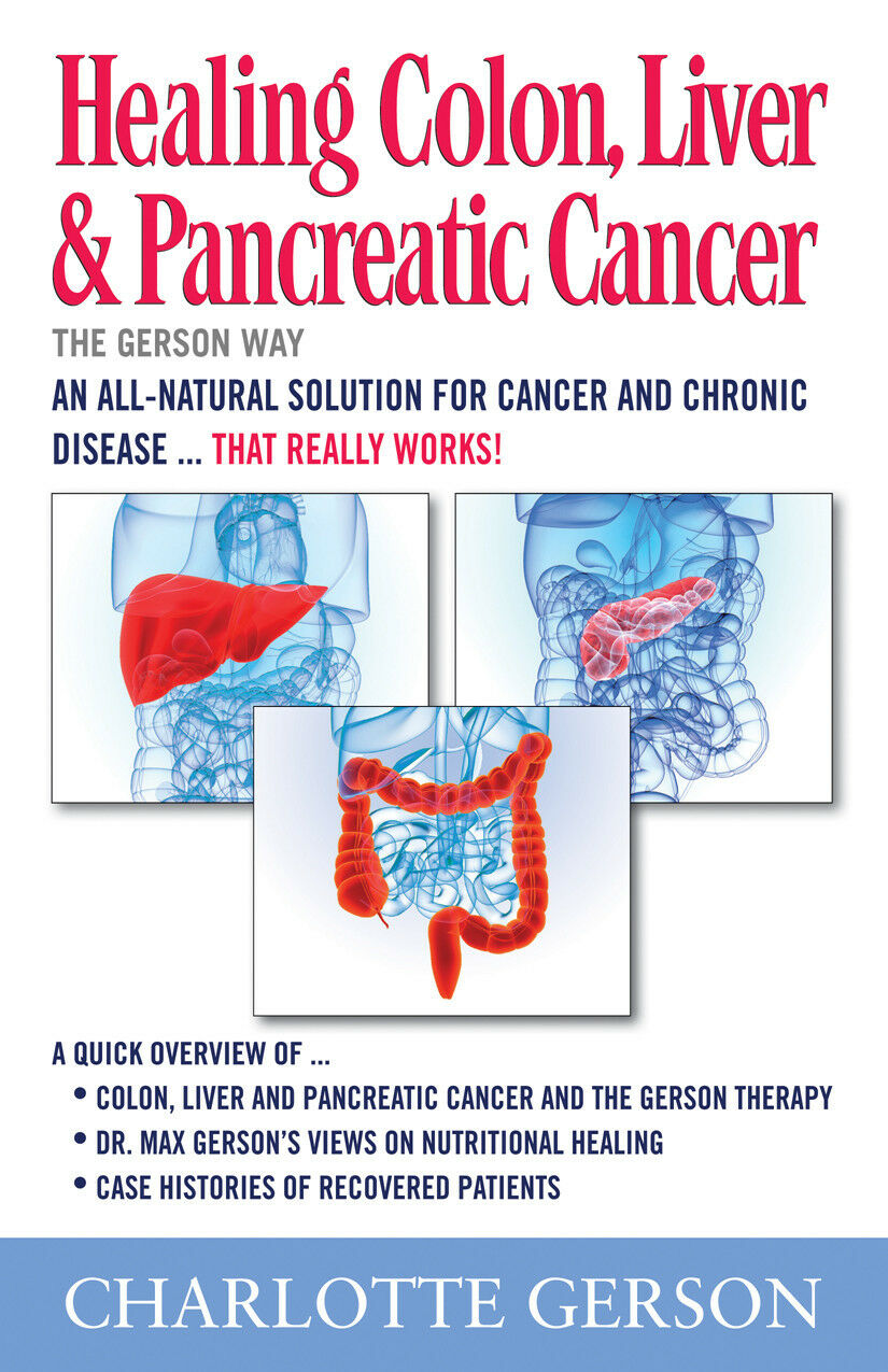 Healing Colon, Liver and Pancreas Cancer the Gerson Way by Charlotte ...