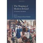 The Shaping of Modern Ireland: A Centenary Assessment by Irish Academic Press Ltd (Hardback, 2016)